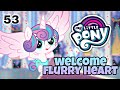My little pony part 53.welcome flurry heart😍 .the first baby alicorn.