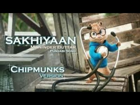 Sakhiyaan- Maninder Buttar- Chipmunks Version-Most Funny Song