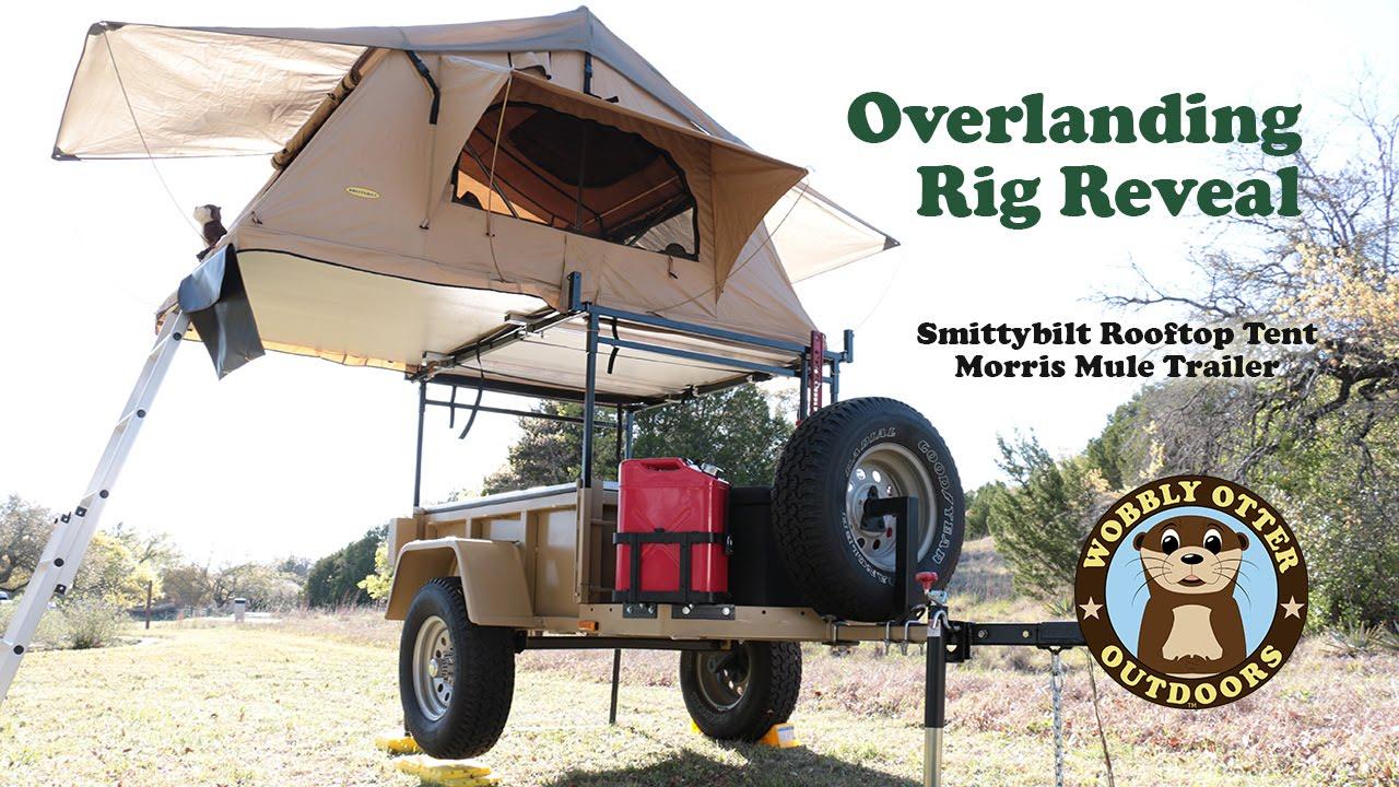 Overlanding Rig Unveiling Smittybilt Rooftop Tent