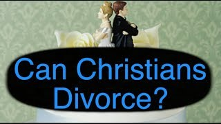 Can Christians Divorce?