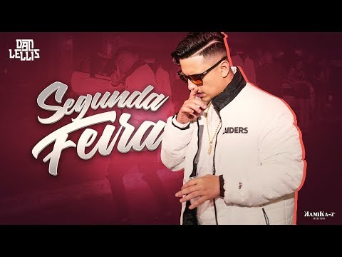 Segunda-Feira - Dan Lellis (Official Music Video)