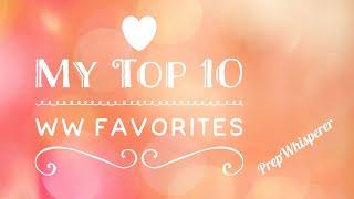 My WW Top 10 Favorites- Weight Watchers