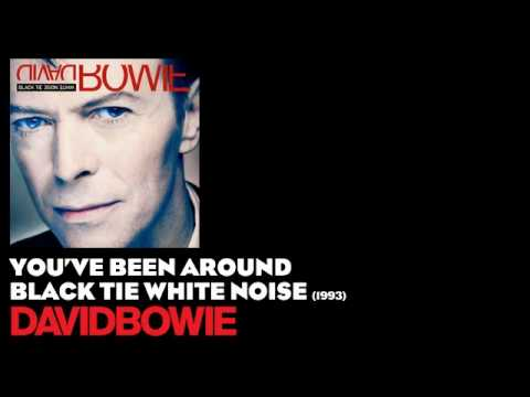 You've Been Around - Black Tie White Noise [1993] - David Bowie