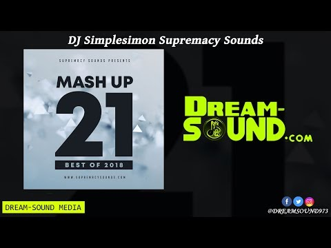 DJ Simplesimon - MashUp Vol. 21, Best of 2018 (Rap, Afrobeat & Dancehall Mixtape 2019 Long Preview)