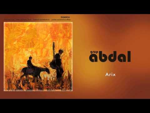Grup Abdal - Arix [ Ozanca © 2013 Kalan Müzik ]