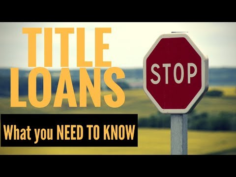 What Are Title Loans & How Do Title Loans Work? (Don't Get Screwed Over!)