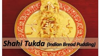 Shahi Tukda - शाही टुकड़ा (indian Bread Pudding)