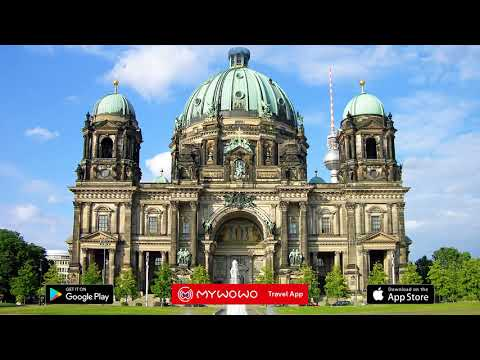 Museum Island – Berlin Cathedral – Berlin – Audio guide – MyWoWo Travel App