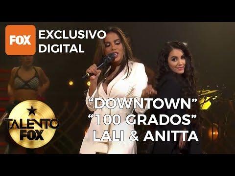 Lali & Anitta Downtown - 100 Grados  Talento FOX