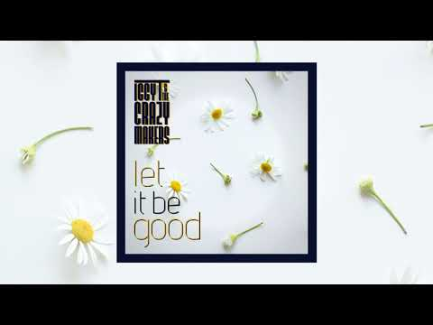Let It Be Good (Acoustic) - Iggy T and The Crazymakers (Official Audio Video)