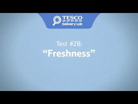 Tesco Delivery Lab: Test 28 - Freshness