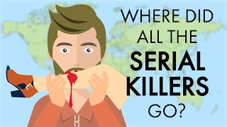 Where Did All The Serial Killers Go?