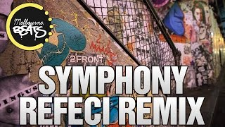 Clean Bandit - Symphony Ft. Zara Larsson (Refeci Remix)
