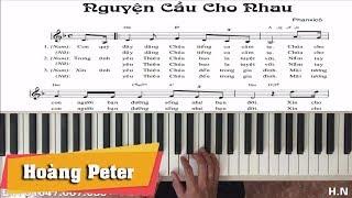 Hướng dẫn đệm Piano: Nguyện Cầu Cho Nhau - Hoàng Peter