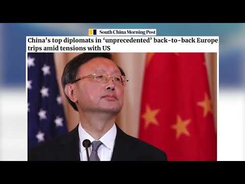 SC MP | China's top diplomats in 'unprecedented' back-to-back Europe trips amid tensions with US.