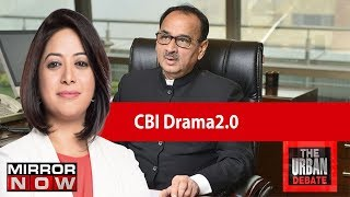 CBI Chief Alok Verma shunted, will this end the CBI crisis? | The Urban Debate With Faye D'Souza