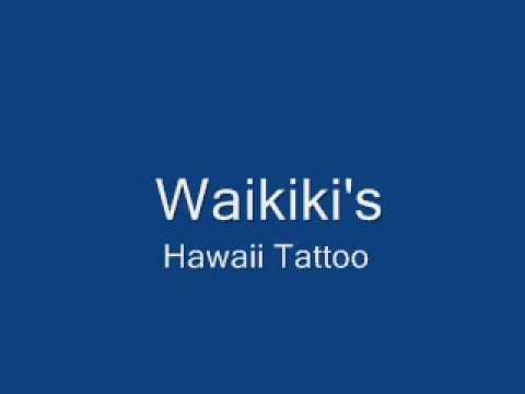 Waikiki's   Hawaii Tattoo