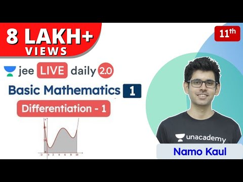 JEE: Basic Mathematics L1 | Differentiation - 1 | Class 11 | Unacademy JEE | Physics | Namo Kaul