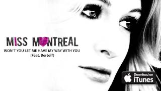 Watch Miss Montreal Wont You Let Me Have My Way With You video