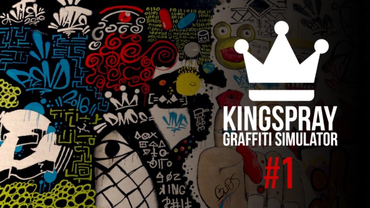 kingspray graffiti simulator ep1