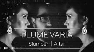 Plume Varia - Slumber | Altar