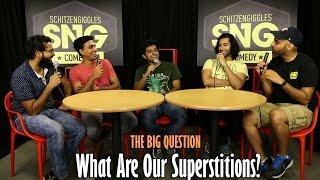 SnG: What Are Our Superstitions Ft Naveen Richard   The Big Question Episode 40   Video Podcast