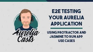 End-to-End (E2E) Test Your Aurelia App with Protractor