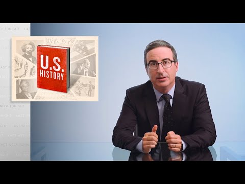 U.S. History: Last Week Tonight with John Oliver (HBO)