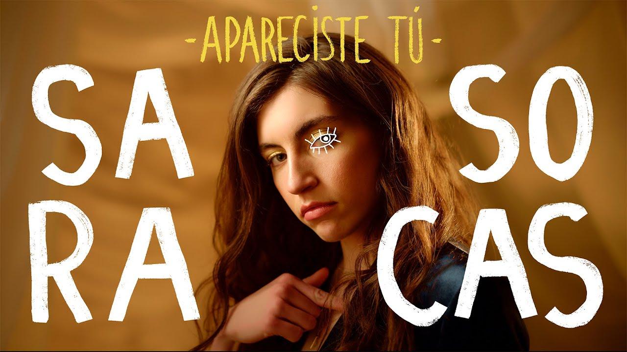 Sara Socas - Apareciste Tú (Vídeo Oficial)