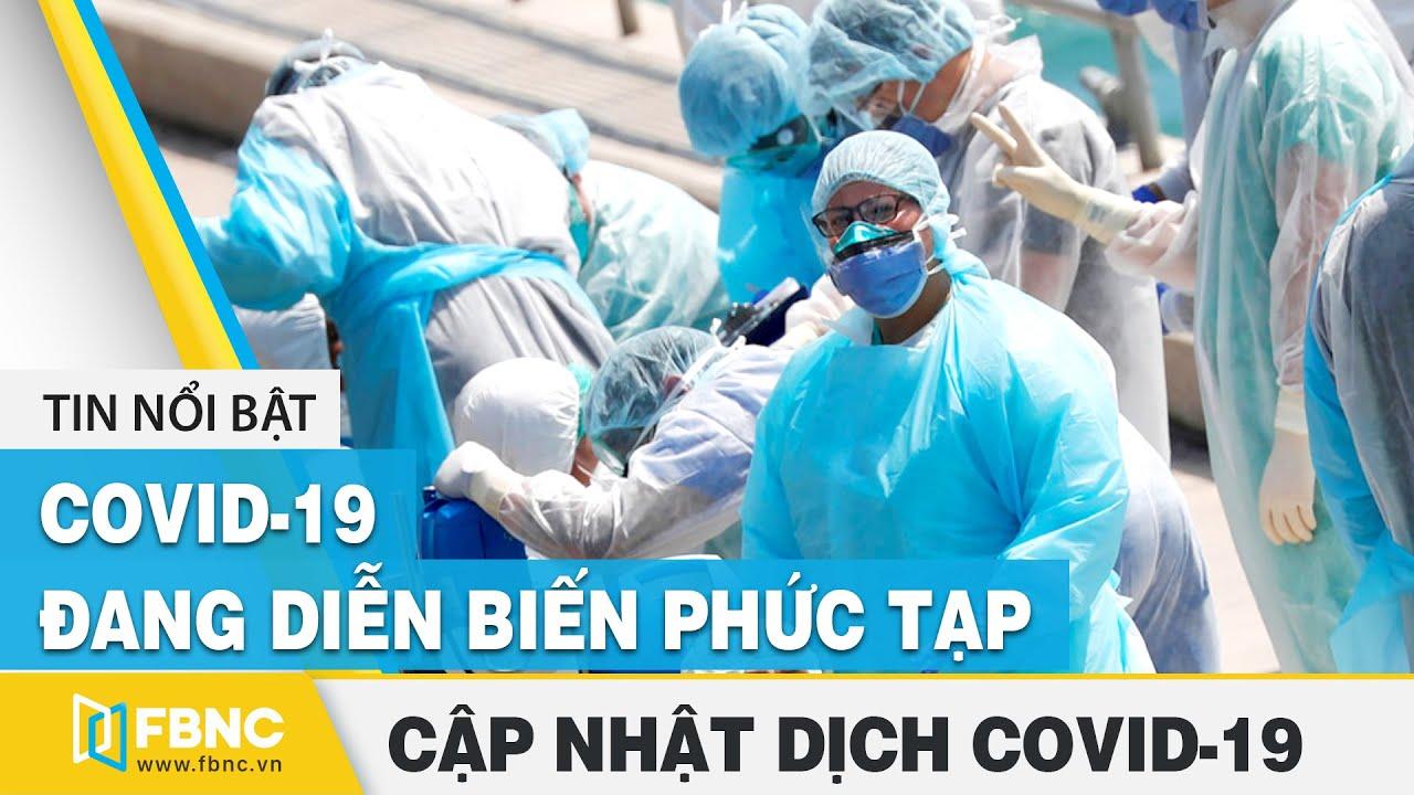 Tin tức dịch Covid-19 mới nhất ngày 15 tháng 7,2020 | Tổng hợp tin virus Corona hôm nay | FBNC
