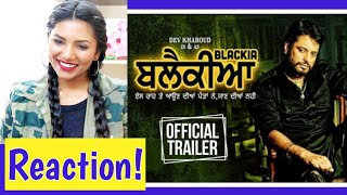 South Indian Reacts to BLACKIA Official Trailer | Dev Kharoud | Latest Punjabi Movies