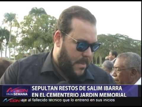 sepultan restos de salim ibarra en el cementerio jard n