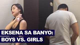 EKSENA SA BANYO BOYS VS  GIRLS