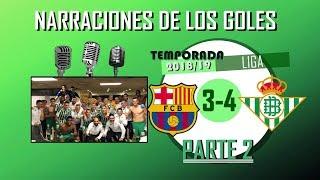 Barcelona 3-4 Betis (Liga 2018/19) | Narraciones de los goles del Betis [PARTE 2]