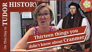 July 2 - 13 things you probably didn't know about Thomas Cranmer