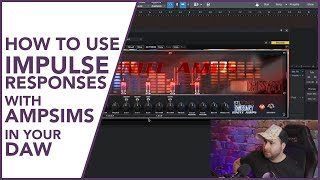 HOW TO USE IMPULSE RESPONSES WITH AMPSIMS IN YOUR DAW