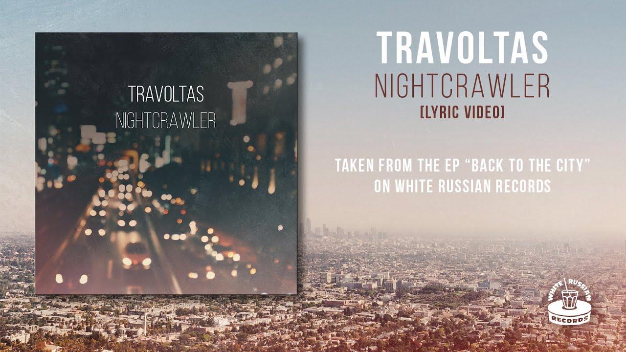 Download Travoltas - Nightcrawler (lyric video)