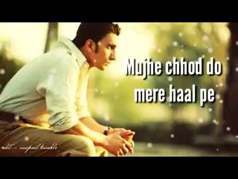 Mujhe chhod doa mere haal pr  By       AMOL SIR
