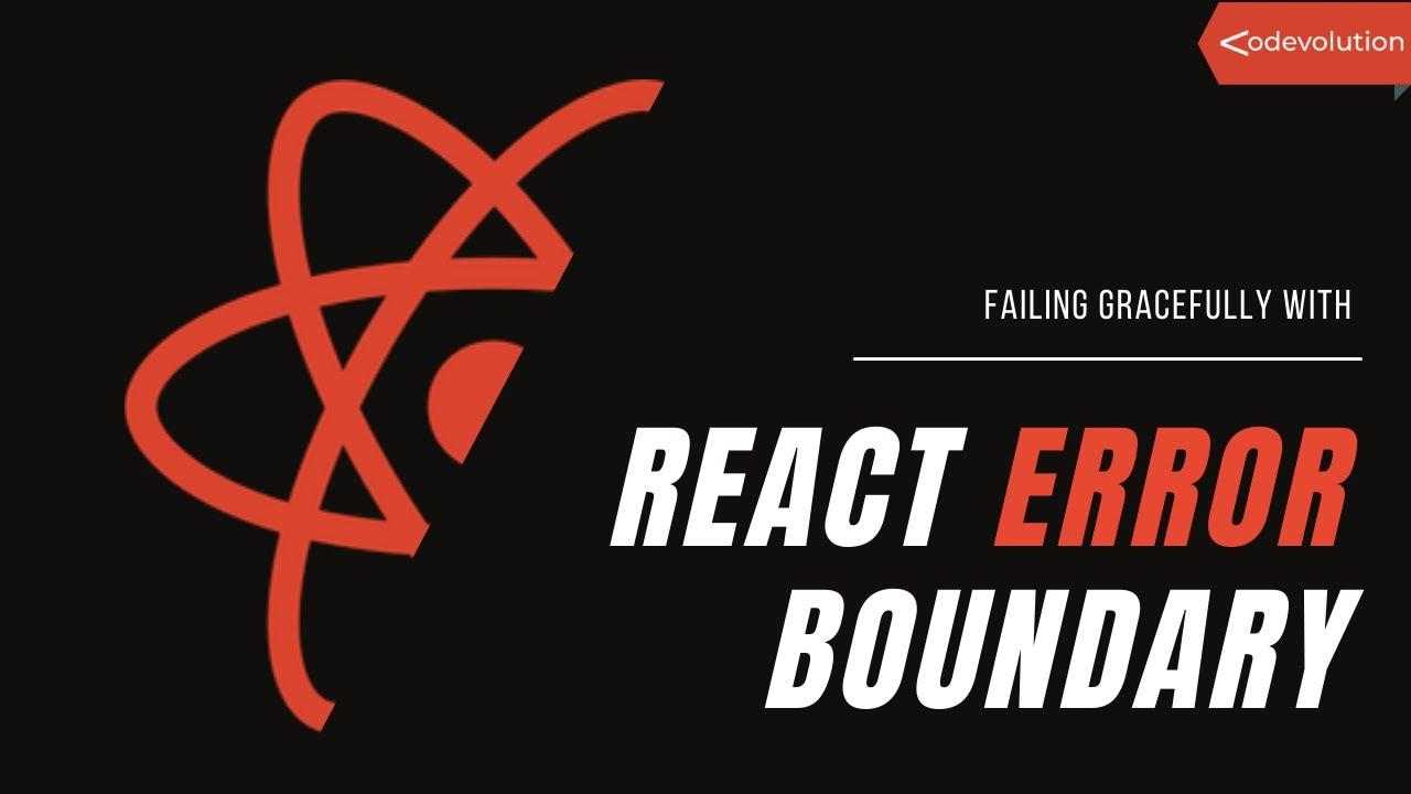 Failing Gracefully with React Error Boundary