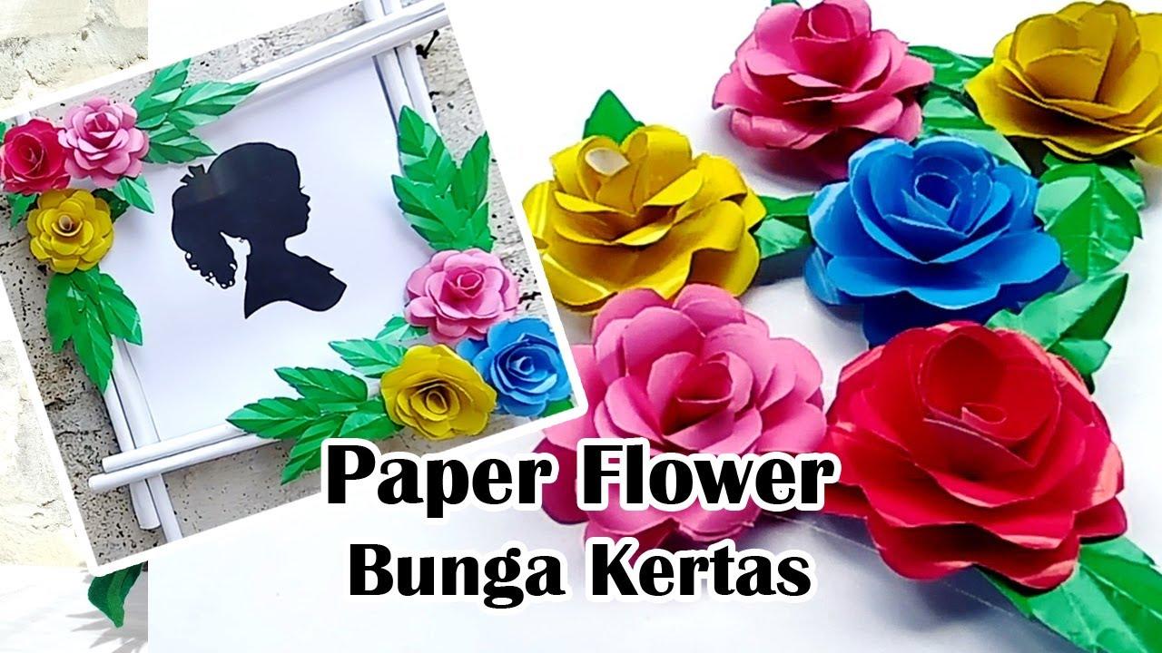 Tutorial Paper Flower Bunga Kertas Dengan Mudah Contoh Bingkai Pigura Bunga Youtube