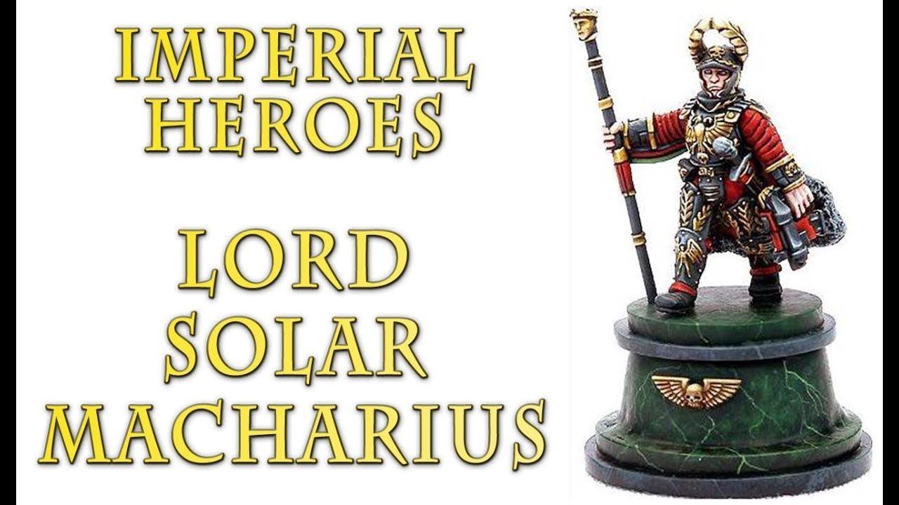 Warhammer 40k Lore Lord Solar Macharius Imperial Heroes Youtube