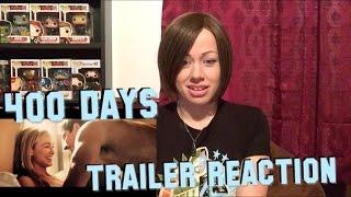 400 Days Trailer Reaction