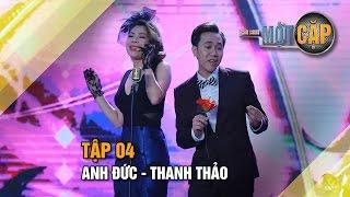 Anh Đức - Thanh Thảo : Ôi tình yêu | Trời sinh một cặp tập 4 | It takes 2 Vietnam 2017