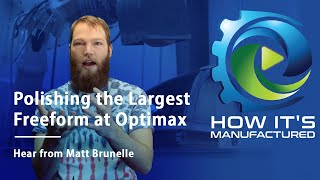 Manufacturing the Largest Freeform Optic at Optimax
