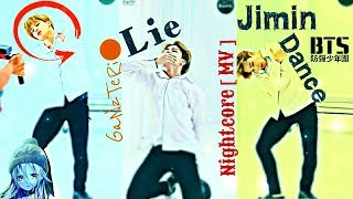 [BTS] {(Lie-Jimin-Dance-Nightcore Music음악)} [MV] - GaNzTeRi0.