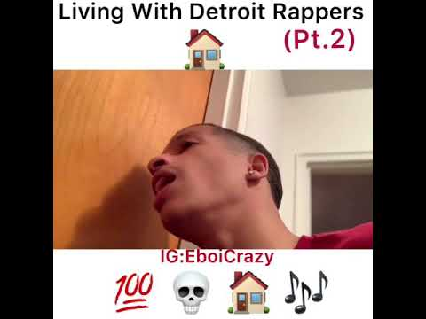 Living With Detroit Rappers Pt 2