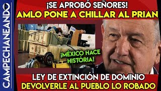 AMLO ¡LO VUELVE A LOGRAR! SE APRUEBA LA LEY DE EXTINCIÓN DE DOMINIO EN MÉXICO