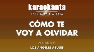 Karaokanta - Los Ángeles Azules - Cómo te voy a olvidar
