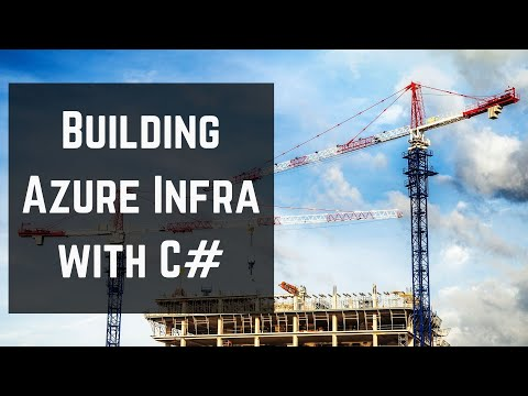 Building Azure Infrastructure with C#