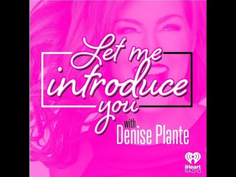 Denise Plante - Let Me Introduce You with Denise Plante